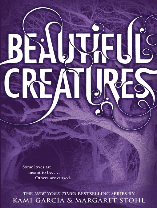 Beautiful Creatures: Beautiful Creatures Series, Book 1 by Kami Garcia & Margaret Stohl