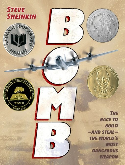 Bomb: The Race to Build – and Steal – the World's Most Dangerous Weapon by Steve Sheinkin