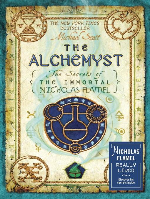 The Alchemyst: The Secrets of the Immortal Nicholas Flamel Series, Book 1 by Michael Scott