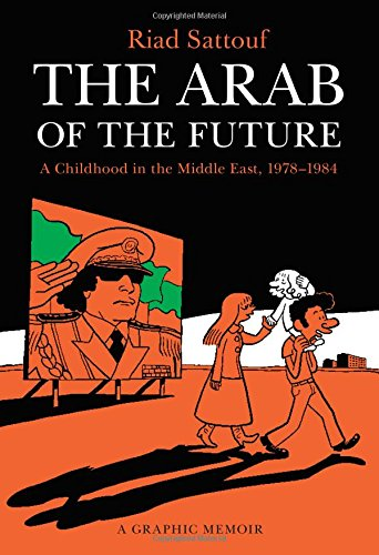 The Arab of the Future: A Childhood in the Middle East, 1978-1984