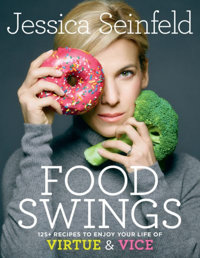 Food Swings: 125 Recipes to Enjoy Your Life of Virtue and Vice