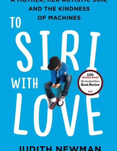 To Siri with Love: A Mother, Her Autistic Son and the Kindness of Machines